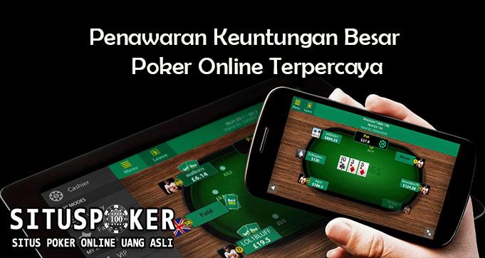 Penawaran Keuntungan Besar Poker Online Terpercaya