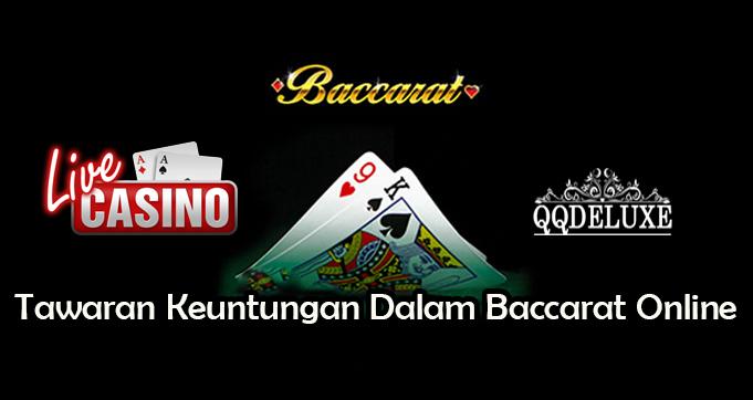 Tawaran Keuntungan Dalam Baccarat Online